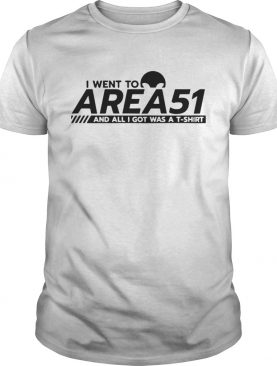 Alien I went to Area 51 and all I got was a shirt