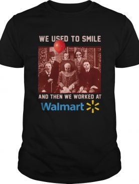 Horror character movie We used to smile and then we worked at walmart shirt