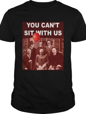 Horror character movie you cant sit with us Psychoanalysis shirt