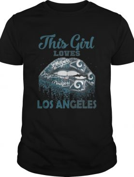 Lip this girl loves Los Angeles shirt
