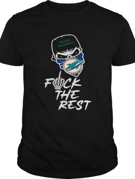 Miami Dolphins fuck the rest shirt