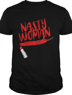 Nasty Woman AntiTrump TShirt