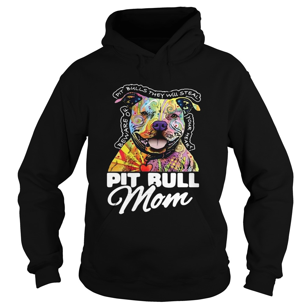 Pitbull mom beware of Pitbulls they will steal your heart Hoodie