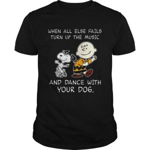 Snoopy and Charlie Brown When all else fails turn up the music and dance with your dog  Unisex