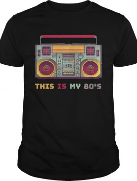 This Is My 80s TShirt
