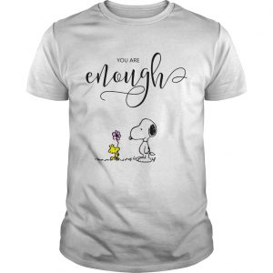 You are enough Snoopy Woodstock  Unisex