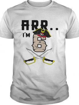 Arr Im 6 Pirate Tshirts