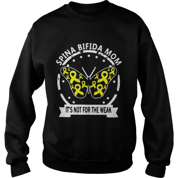 Butterfly Spina bifida mom its not for the weak  Sweatshirt