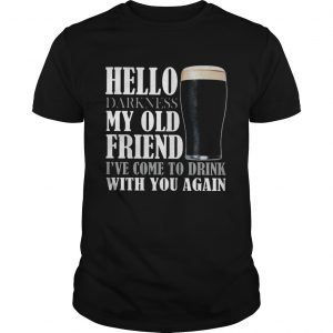 Hello darkness my old friend Ive come to drink with you again Guinness Beer  Unisex