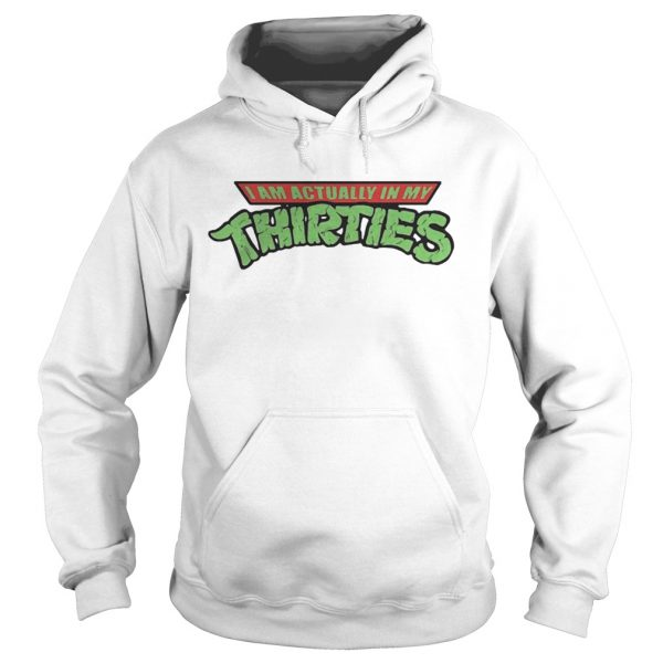 I am actually in my thirties  Hoodie
