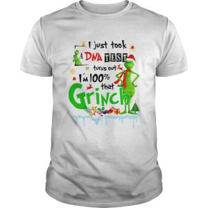 I just took a DNA test turns out Im 100 that Grinch Christmas  Unisex
