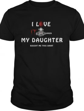 I love IT when my daughter bought me this shirt