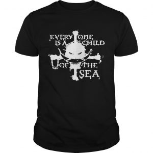 One Pie Everyone is a child of the sea  Unisex