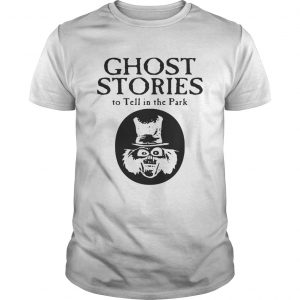Scary stories ghost stories to Tell in the Park  Unisex