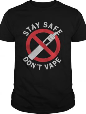 Stay Safe Dont Vape shirt