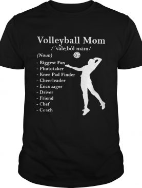 Volleyball mom definition noun biggest fan photo taker shirt