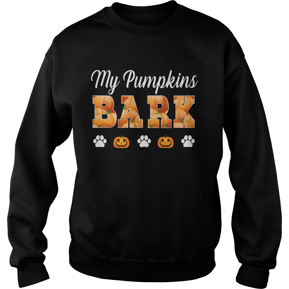 my pumpkin bark TShirt Sweatshirt