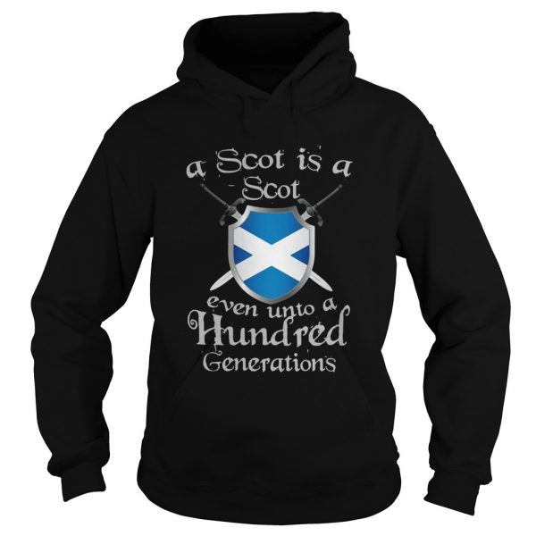 A Scot Is A Scot Even Unto A Hundred Generations Shirt Hoodie