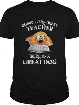 Behind every great teacher there is a great dog shirt