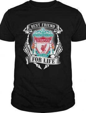 Best friends youll never walk alone Liverpool football club for life shirt LlMlTED EDlTlON