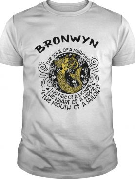 Bronwyn the soul of a mermaid the fire of a lioness the heart of a hippie the mouth of a sailor shi