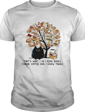 Cat tree books thats what I do I read books I drink Coffee and I know things shirt