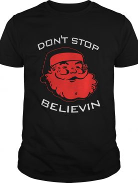 Dont Stop Believin Christmas Tee Shirt