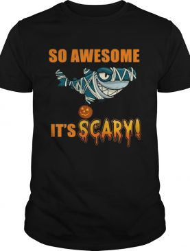 Great Shark so awesome Its scary Halloween shirt