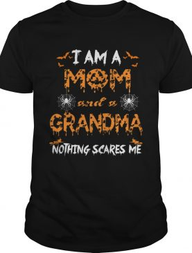 Halloween I Am A Mom And A Grandma Nothing Scares Me TShirt