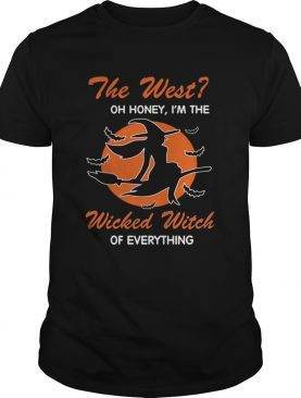 Halloween The West Oh Honey Im The Wicked Witch Of Everything TShirt