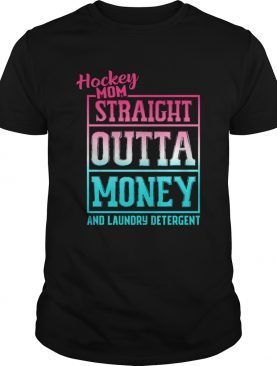 Hockey Mom Straight Outta Money And Laundry TShirt