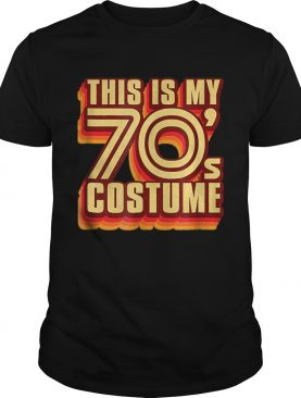 Hot This Is My 70s Costume Halloween shirt