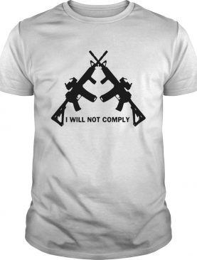 I Will Not Comply Oregon TShirt