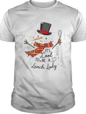 Its Cool To Be A Lunch Lady Snowman Christmas Gift TShirt