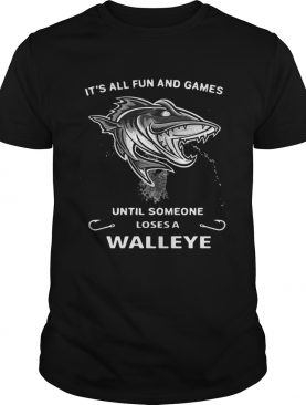 Its all fun and games until someone loses a walleye shirt