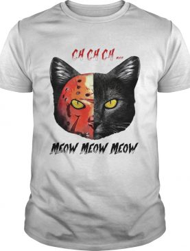 Jason Vorhees black cat ch ch ch meow meow meow shirt