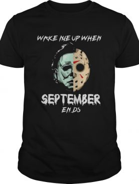 Michael Myers and Jason Voorhees Wake me up when September ends shirt