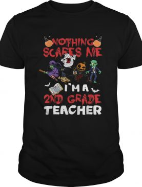 Nothing Scares me Im a 2nd Grade Teacher Halloween shirt