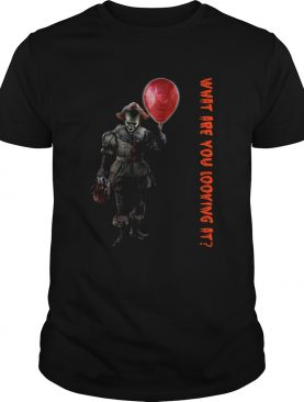Pennywise IT what are you looking at shirt