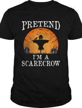 Pretend Im A SCARECROW Funny Halloween Party Costume Gift shirt