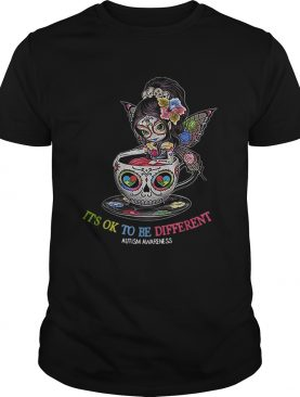 Teacup Girl its ok to be different Autism awareness shirt