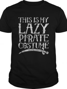 This Is My Lazy Pirate Costume Funny Halloween Tees shirt