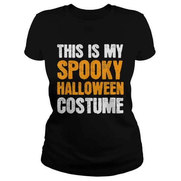 This is my Spooky Halloween Costume Funny Lazy Simple Men  Classic Ladies