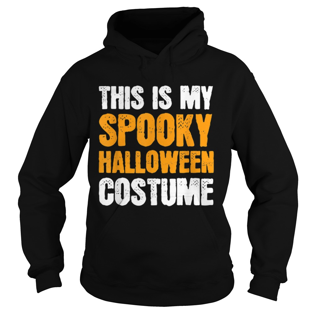 This is my Spooky Halloween Costume Funny Lazy Simple Men  Hoodie