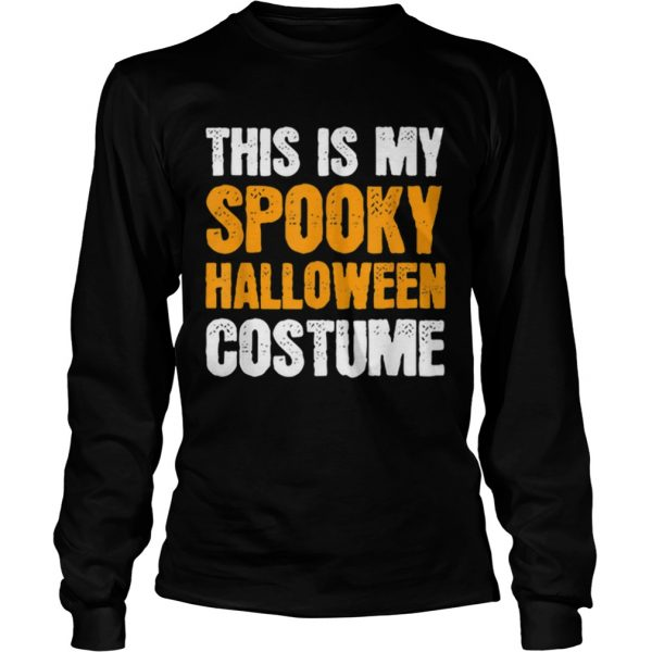 This is my Spooky Halloween Costume Funny Lazy Simple Men  LongSleeve
