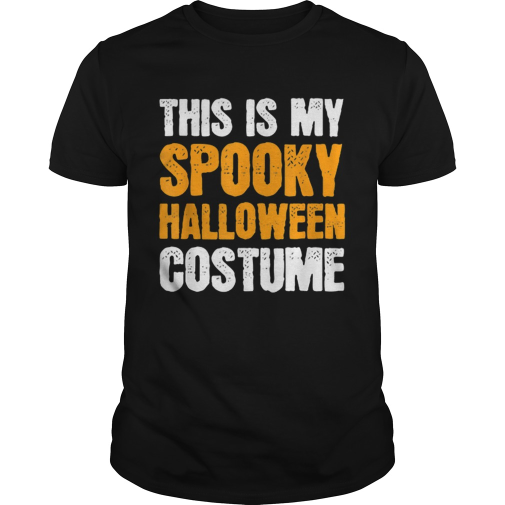 This is my Spooky Halloween Costume Funny Lazy Simple Men  Unisex