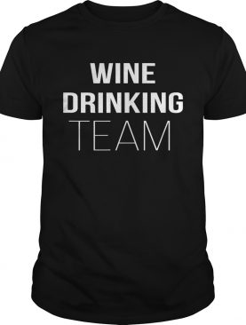 WINE DRINKING TEAM TShirt