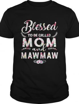 Womens Blessed To Be Called Mom And Mawmaw TShirt