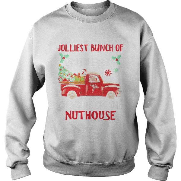 1572667230Jolliest bunch of Waitresses this side of nuthouse  Sweatshirt