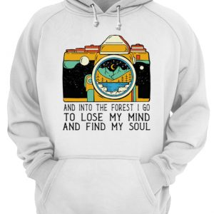 And Into The Forest I Go To Lose My Mind And Find My Soul  Unisex Hoodie